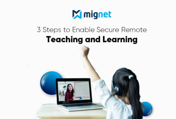 Secure Remote Teaching and Learning