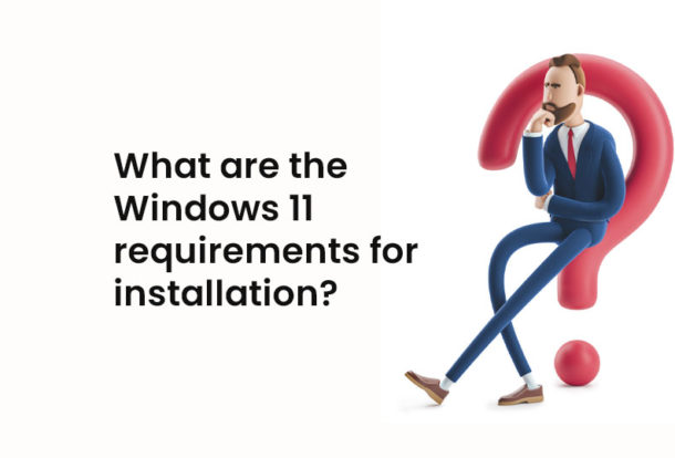 Windows 11 requirements for installation