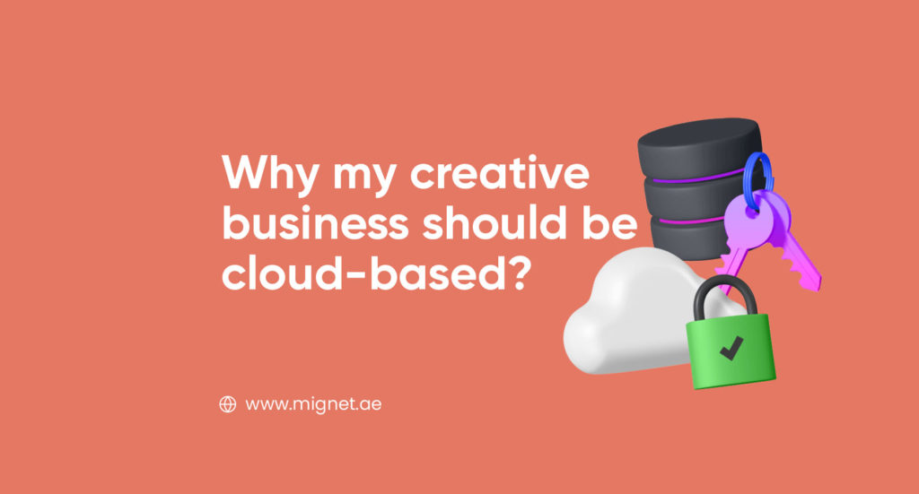 Why my creative business should be cloud-based?