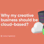 creative business should be cloud-based